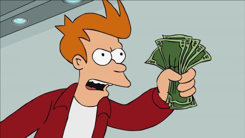 Name:  Shut-Up-And-Take-My-Money-Fry.jpg Views: 103 Size:  20.6 KB